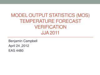 Model Output Statistics (MOS) Temperature Forecast Verification JJA 2011