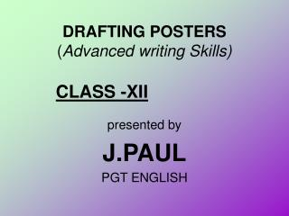 DRAFTING POSTERS ( Advanced writing Skills)