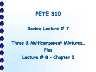 PETE 310