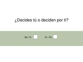 ¿Decides tú o deciden por ti?