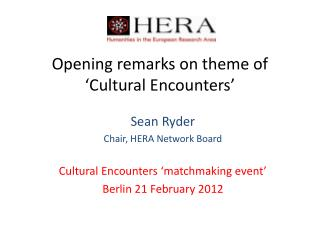 Opening remarks on theme of 'Cultural Encounters'