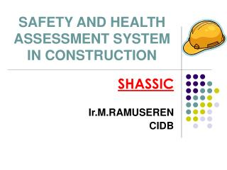SAFETY AND HEALTH ASSESSMENT SYSTEM IN CONSTRUCTION