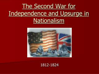 The Second War for Independence and Upsurge in Nationalism