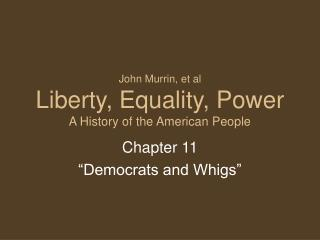 John Murrin, et al Liberty, Equality, Power A History of the American People
