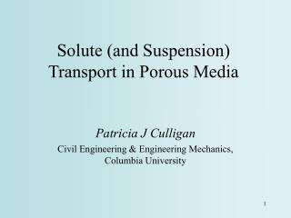 Solute (and Suspension) Transport in Porous Media