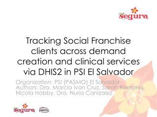 Organization :  PSI (PASMO) El Salvador