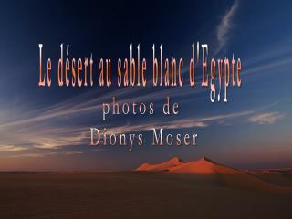 Le désert au sable blanc d'Egypte