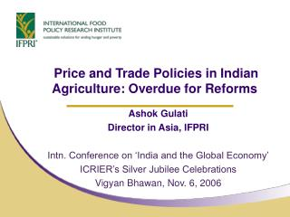 Price and Trade Policies in Indian Agriculture: Overdue for Reforms