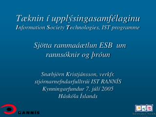 T knin   uppl singasamf laginu Information Society Technologies, IST programme     Sj tta ramma  tlun ESB  um  ranns kni
