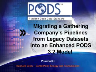 Migrating a Gathering Company's Pipelines from Legacy Datasets into an Enhanced PODS 3.2 Model