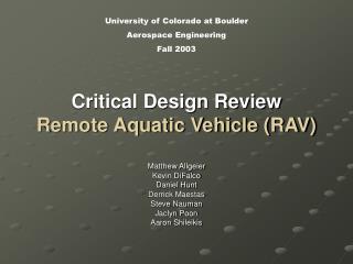 Critical Design Review Remote Aquatic Vehicle (RAV)