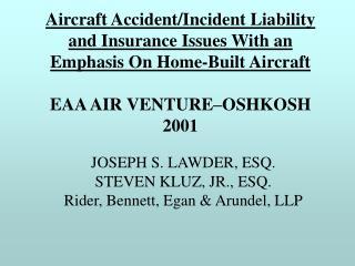 JOSEPH S. LAWDER, ESQ. STEVEN KLUZ, JR., ESQ. Rider, Bennett, Egan & Arundel, LLP