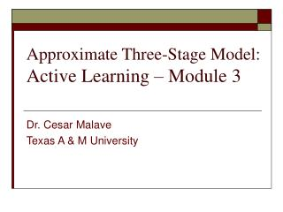 Approximate Three-Stage Model: Active Learning   Module 3