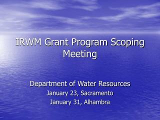 IRWM Grant Program Scoping Meeting