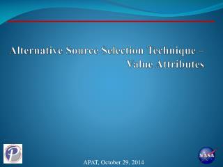 Alternative Source Selection Technique – Value Attributes