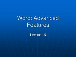 Word: Advanced Features