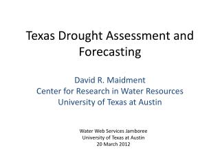 Texas Drought Assessment and Forecasting