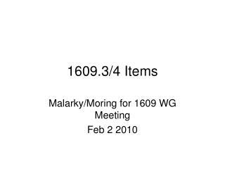1609.3/4 Items
