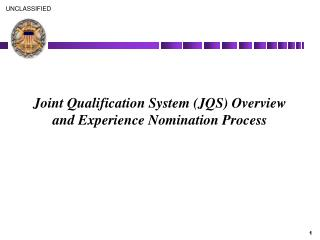 Joint Qualification System (JQS) Overview and Experience Nomination Process