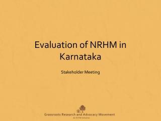 Evaluation of NRHM in Karnataka