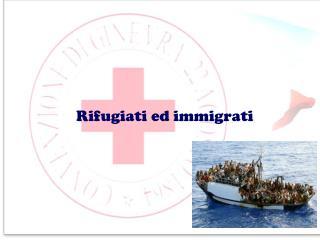 Rifugiati ed immigrati