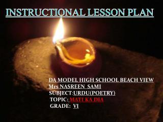 INSTRUCTIONAL LESSON PLAN DA MODEL HIGH SCHOOL BEACH VIEW  Mrs NASREEN  SAMI