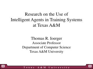 Research on the Use of  Intelligent Agents in Training Systems  at Texas A&M