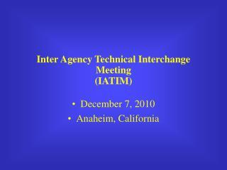 Inter Agency Technical Interchange Meeting (IATIM)