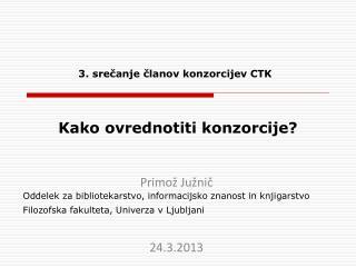 3. srečanje članov konzorcijev CTK