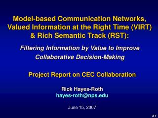 Project Report on CEC Collaboration Rick Hayes-Roth hayes-roth@nps June 15, 2007