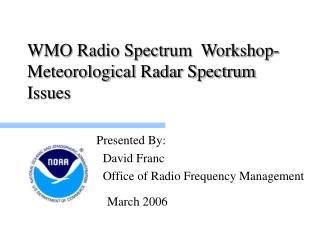 WMO Radio Spectrum  Workshop-Meteorological Radar Spectrum Issues