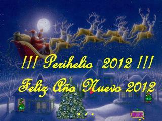 !!!  Perihelio  2012  !!! Feliz Año Nuevo 2012 …