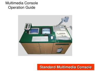 Multimedia Console Operation Guide