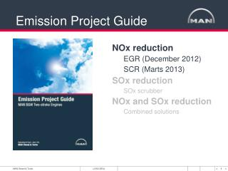 NOx reduction EGR (December 2012) SCR (Marts 2013) SOx reduction SOx scrubber