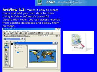 The ArcGIS Desktop The ArcGIS Desktop includes a suite of integrated applications: ArcMap