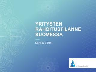 Yritysten rahoitustilanne suomessa