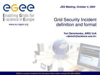 Grid Security Incident definition and format  Yuri Demchenko, AIRG UvA <demch@science.uva.nl>