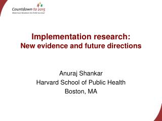 Implementation research: New evidence and future directions