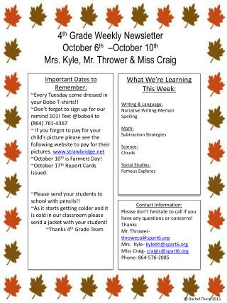 4 th  Grade Weekly Newsletter October 6 th   �October 10 th Mrs. Kyle, Mr. Thrower & Miss Craig