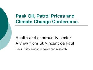 Peak Oil, Petrol Prices and Climate Change Conference.