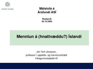 Málstofa á  Ársfundi ASÍ Reykjavík 26.10.2006