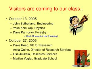 Visitors are coming to our class ..