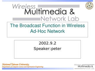 The Broadcast Function in Wireless Ad-Hoc Network
