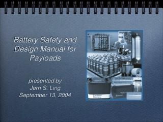 Battery Safety and Design Manual for Payloads