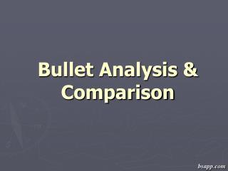 Bullet Analysis  Comparison