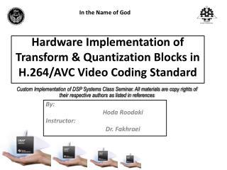 Hardware Implementation of Transform & Quantization Blocks in H.264/AVC Video Coding Standard
