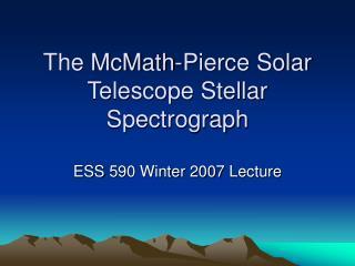 The McMath-Pierce Solar Telescope Stellar Spectrograph