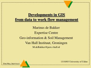 Developments in GIS from data to work flow management