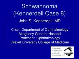 Schwannoma (Kennerdell Case 8)
