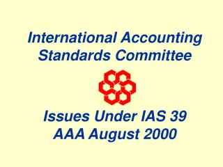 International Accounting Standards Committee Issues Under IAS 39 AAA August 2000